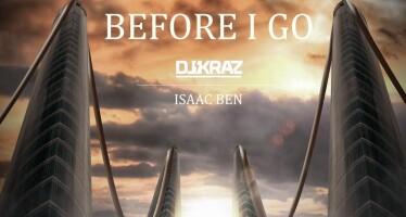 DJ Kraz & Isaac Ben – Before I Go
