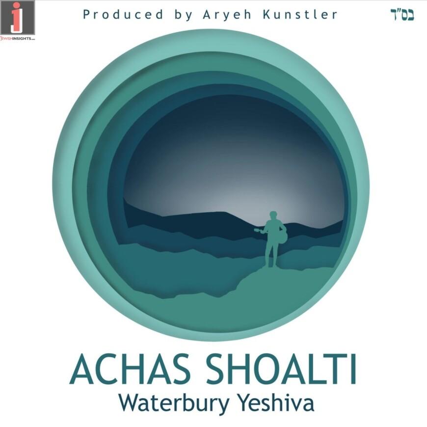 Waterbury Yeshiva – Achas Shoalti