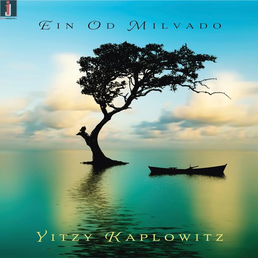 Yitzy Kaplowitz – Ein Od Milvado