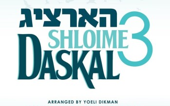 Shloime Daskal – Hartzig 3 [Album Preview]
