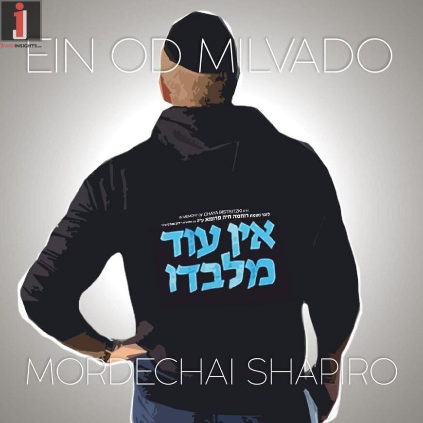 MORDECHAI SHAPIRO – Ein Od Milvado (Official Video)