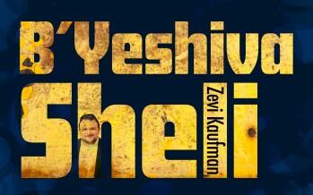 Zevi Kaufman – B'Yeshiva Sheli [Official Audio]