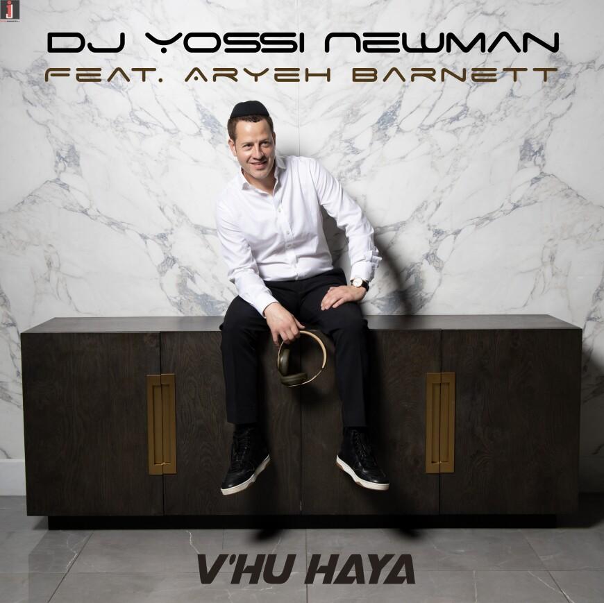 "DJ Yossi Newman Feat Aryeh Barnett ""V'hu Haya"""