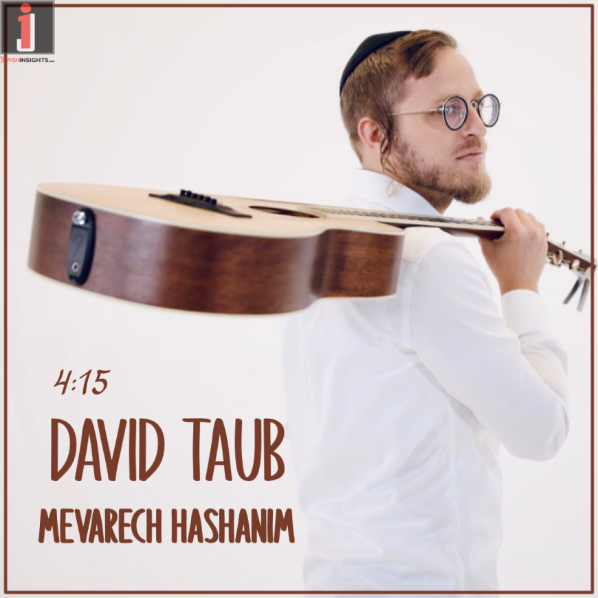 """Asking For Rain: David Taub In A New & Exciting Song – """"Mevarech Hashanim"""""""