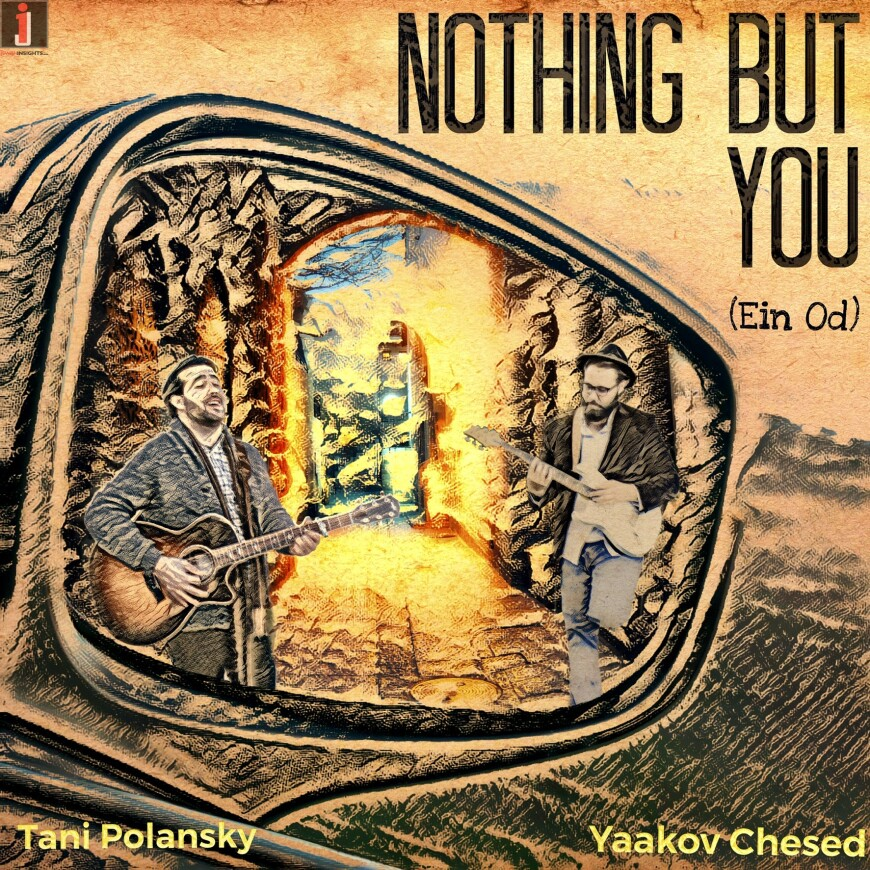 Tani Polansky x Yaakov Chesed – Nothing But You (Ein Od Milvado) [Official Music Video]