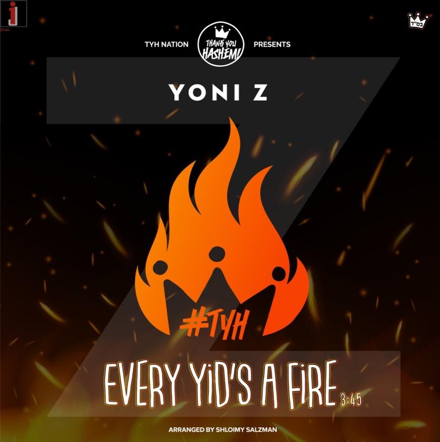 Yoni Z – Every Yids a Fire TYHnation.com