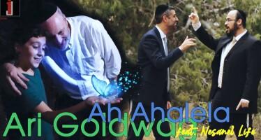 Ari Goldwag – Ah Ahalela feat. Nesanel Life [Official Music Video]