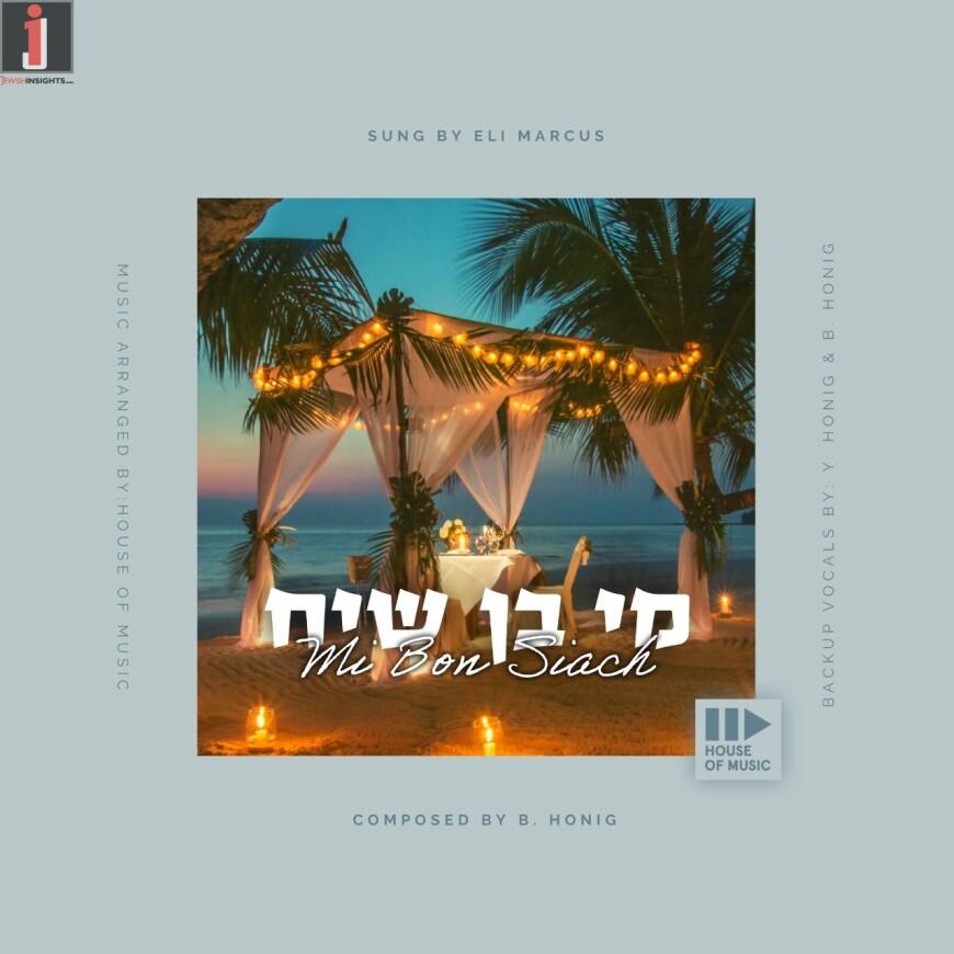 Berel Honig Feat. Eli Marcus – Mi Bon Siach