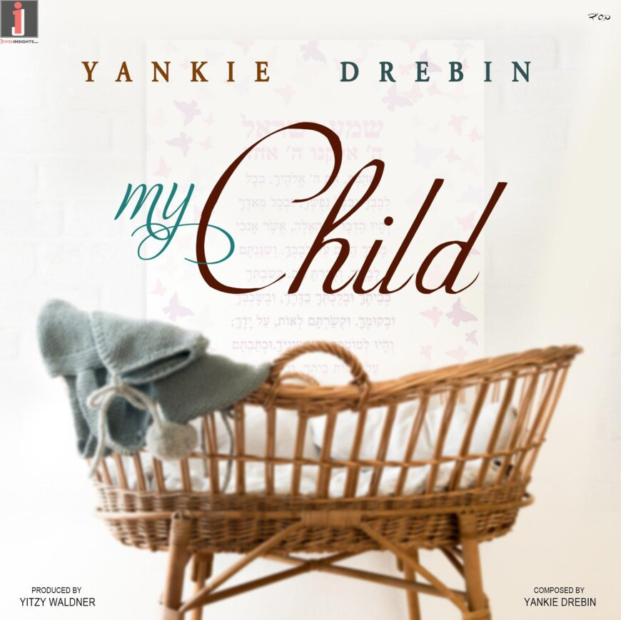 Yankie Drebin's New Song – My Child [Official Music Video]