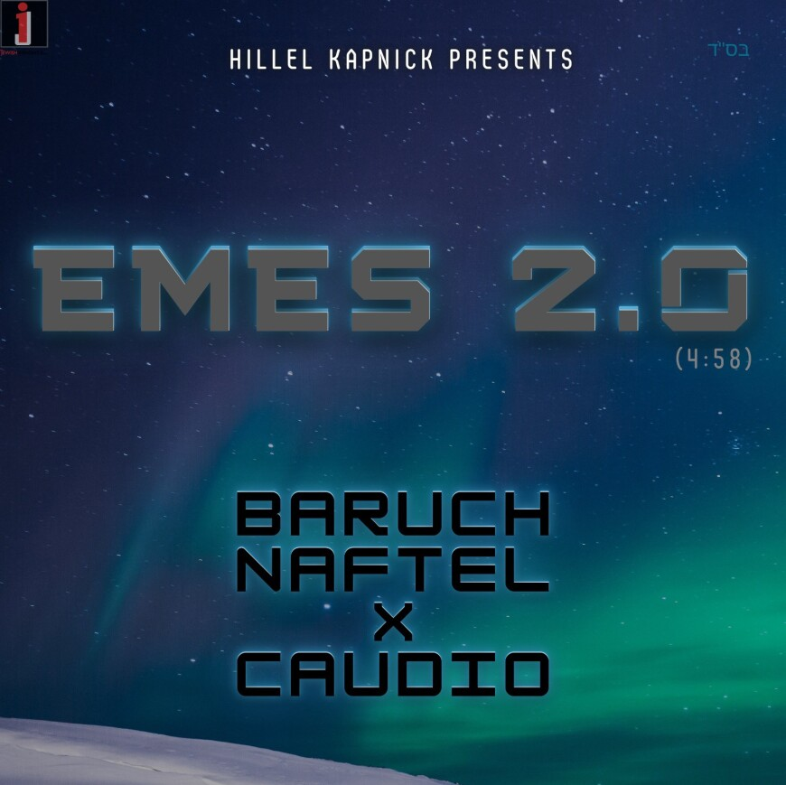 """New Single From Baruch Naftel """"Emes 2.0″"""