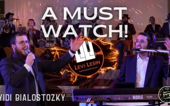 "Yidi Bialostozky & Levi Lesin Present To You ""A Must Watch!"""