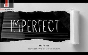 Shloimy Salzman: Imperfect – A Series of Deep Sleep Piano