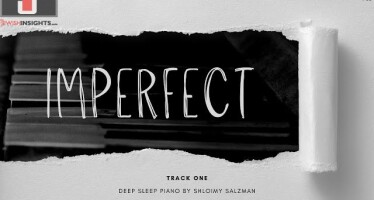 Shloimy Salzman: Imperfect – A Series of Deep Sleep Piano
