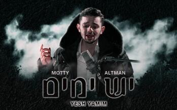 "Motti Gantz Presents: Motty Altman With A New Debut Music Video ""Yesh Yamim"""