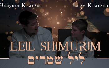 Benzion and Luzy Klatzko – Leil Shimurim – 24 Hours to Freedom [Composed by Benzion Klatzko]