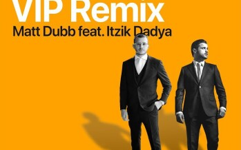 "Matt Dubb – Ana ""VIP Remix"" feat. Itzik Dadya"