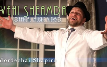Mordechai Shapiro – Vehi Sheamda (Official Video)