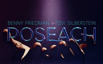 """Benny Friedman & Tzvi Silberstein With An Exciting New Single """"Poseach"""""""