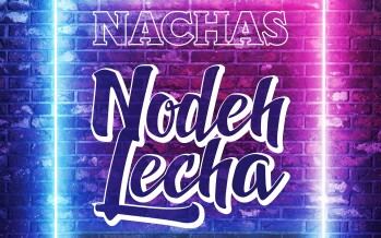 NACHAS – Nodeh Lecha (Official Audio)
