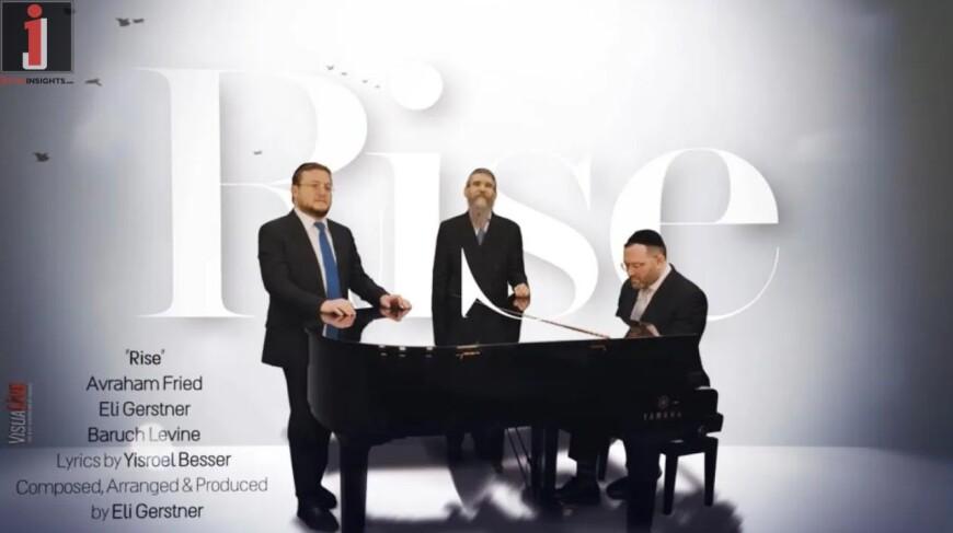 """""""RISE!"""" Avraham Fried, Eli Gerstner & Baruch Levine [Official Music Video]"""