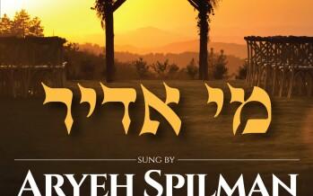 Aryeh Spilman – Mi Adir [Official Audio]