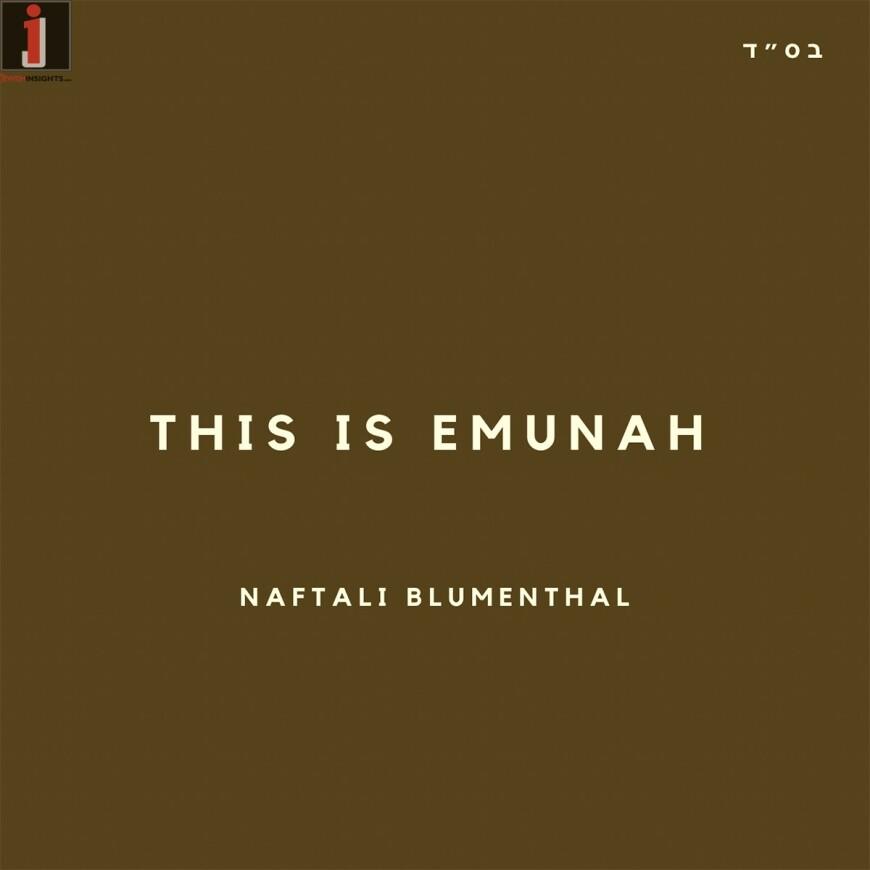 NAFTALI BLUMENTHAL – THIS IS EMUNAH [OFFICIAL VIDEO]