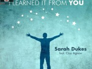 Sarah Dukes – I Learned it From You