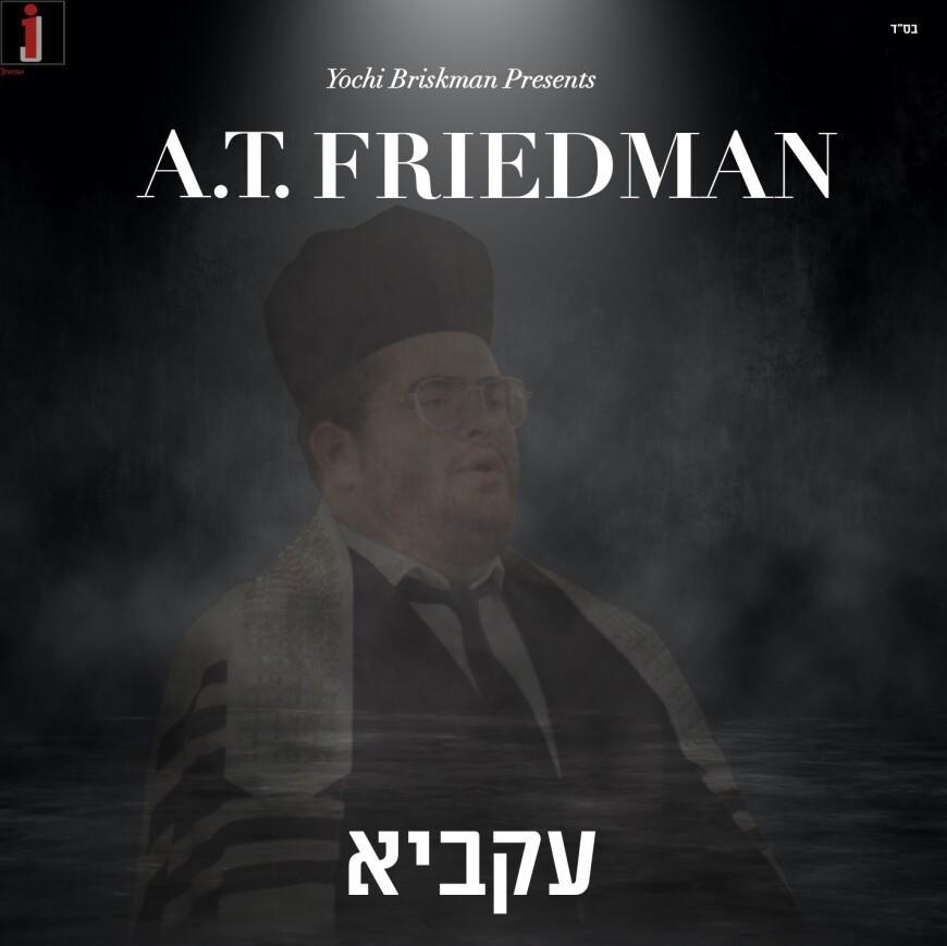 "Yochi Briskman Presents: A. T. Friedman In His Debut Single ""AKAVIA"""