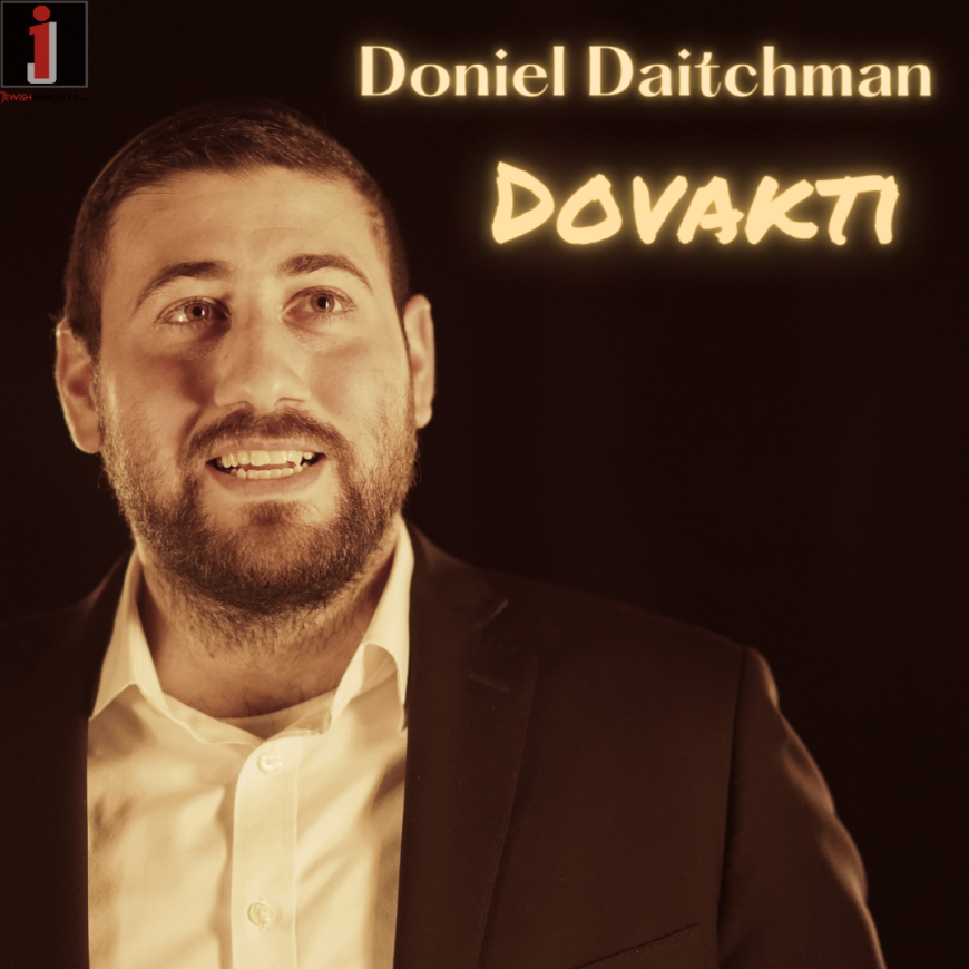 Doniel Daitchman – Dovakti [Official Music Video]