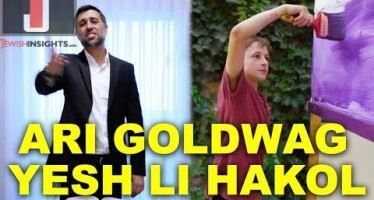 ARI GOLDWAG – YESH LI HAKOL [Official Music Video]