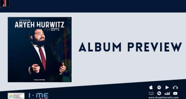 Album Preview: Aryeh Hurwitz – Mezinke