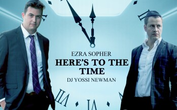 Ezra Sopher, DJ Yossi Newman – Here's To The Time [Official Lyric Video]