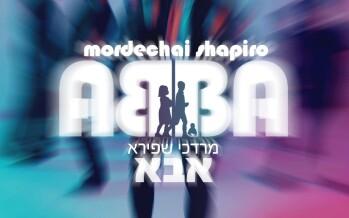 MORDECHAI SHAPIRO – ABBA (Official Video)