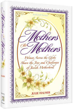 Mothers To Mothers – Women Across the Globe Share the Joys